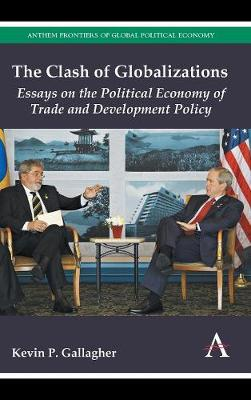 The Clash of Globalizations: Essays on the Political Economy of Trade and Development Policy