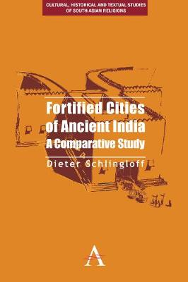 Fortified Cities of Ancient India: A Comparative Study
