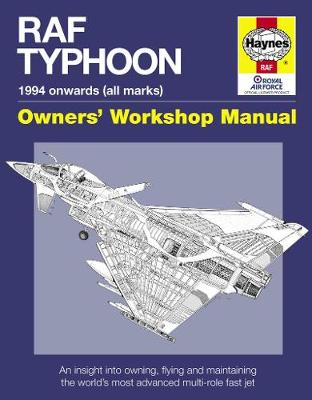RAF Typhoon Manual: An Insight into Owning, Flying and Maintaining the World's Most Advanced Multi-role Fast Jet