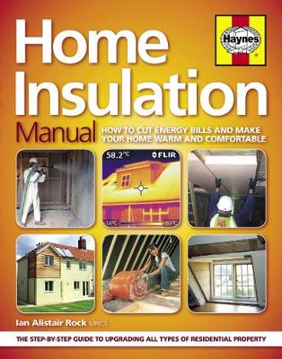 Home Insulation Manual: How to cut energy bills and make your home warm and comfortable