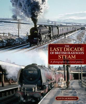 The Last Decade of British Railways Steam: A Photographer's Personal Journey