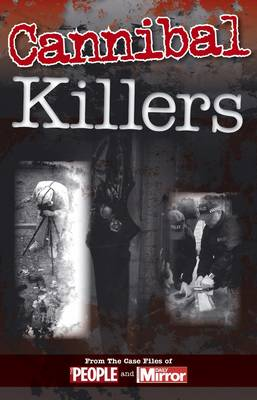 Crimes of the Century: Cannibal Killers