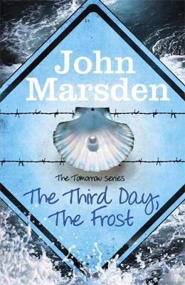 The Tomorrow Series: The Third Day, The Frost: Book 3