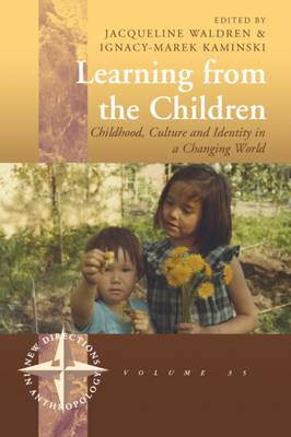 Learning from the Children: Childhood, Culture and Identity in a Changing World