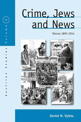 Crime, Jews and News: Vienna 1895-1914