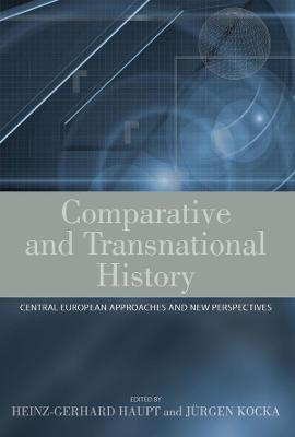 Comparative and Transnational History: Central European Approaches and New Perspectives