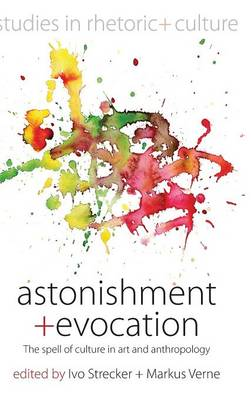 Astonishment and Evocation: The Spell of Culture in Art and Anthropology