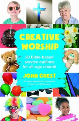 Creative Worship: 20 Bible-based Service Outlines for All-age Church