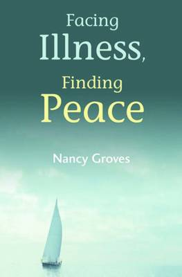 Facing Illness Finding Peace