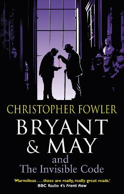 Bryant & May and the Invisible Code: (Bryant & May Book 10)