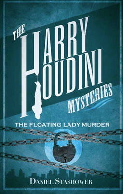 Harry Houdini Mysteries: Harry Houdini Myst Floating Lady Murder Floating Lady Murder