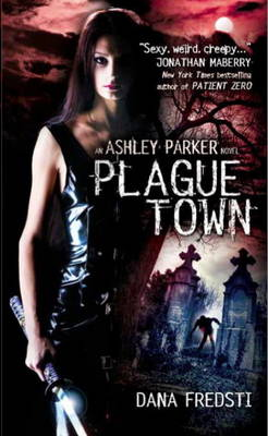 Plague Town: An Ashley Parker Novel