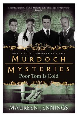 Murdoch Mysteries - Poor Tom Is Cold