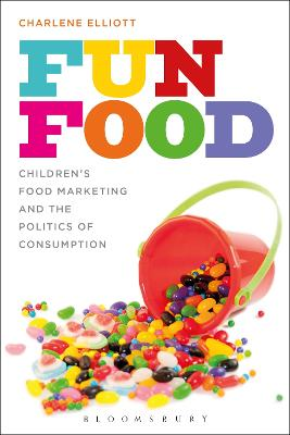 Fun Food: Children's Food Marketing and the Politics of Consumption