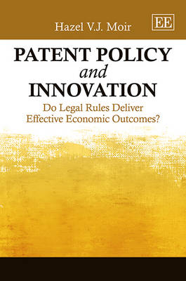 Patent Policy and Innovation: Do Legal Rules Deliver Effective Economic Outcomes?