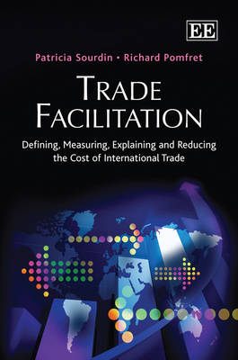 Trade Facilitation: Defining, Measuring, Explaining and Reducing the Cost of International Trade