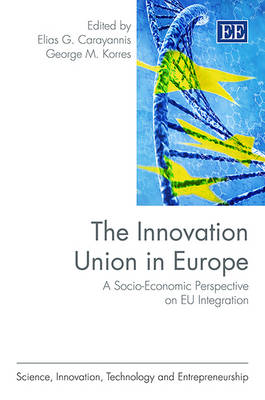 The Innovation Union in Europe: A Socio-Economic Perspective on Eu Integration