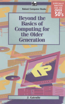 Beyond the Basics of Computing for the Older Generation