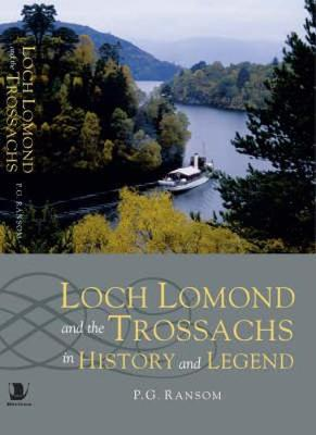 Loch Lomond and the Trossachs in History and Legend