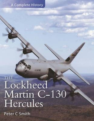 The Lockheed Martin Hercules: A Complete History