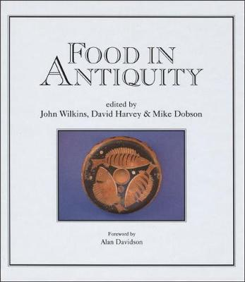 Food in Antiquity: Studies in Ancient Society and Culture