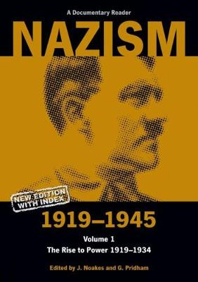 Nazism 1919-1945 Volume 1: The Rise to Power 1919-1934: A Documentary Reader