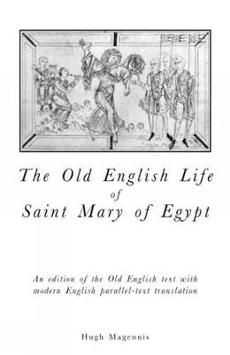 Old English Life of St Mary of Egypt: An Edition of the Old English Text with Modern English Parallel-Text Translation