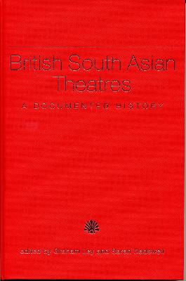 British South Asian Theatres: A Documented History (with accompanying DVD)