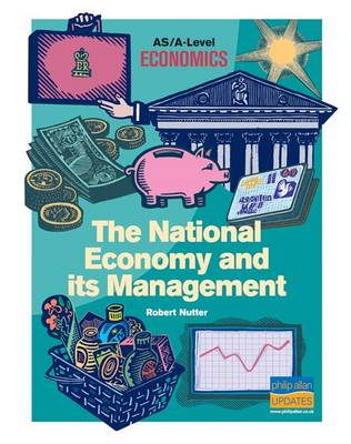 The National Economy and it's Management: As/A-Level Economics