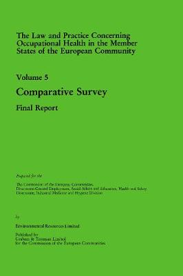 Law and Practice Relating to Occupational Health in the Member States of the European Community