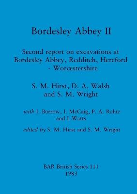 Bordesley Abbey II: Second report on excavations at Bordesley Abbey, Redditch, Hereford-Worcestershire