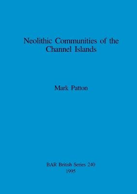 Neolithic Communities of the Channel Islands