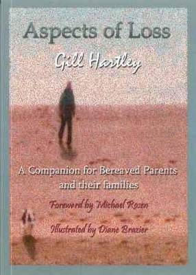 Aspects of Loss: A Companion for Bereaved Parents and Their Families
