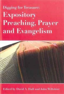 Digging for Treasure: Expository Preaching, Prayer and Evangelism