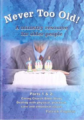 Never Too Old!: A Ministry Resource for Older People: Parts 1 & 2