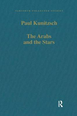 The Arabs and the Stars: Texts and Traditions on the Fixed Stars and Their Influence in Medieval Europe