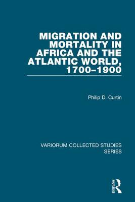 Migration and Mortality in Africa and the Atlantic World 1700-1900