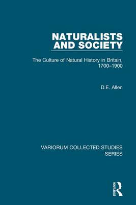 Naturalists and Society: The Culture of Natural History in Britain, 1700-1900