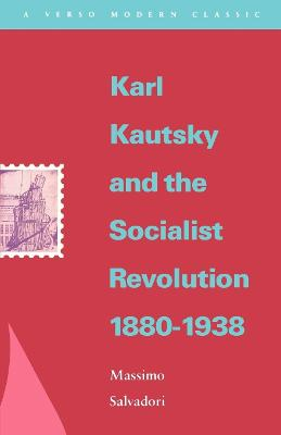 Karl Kautsky and the Socialist Revolution, 1880-1938
