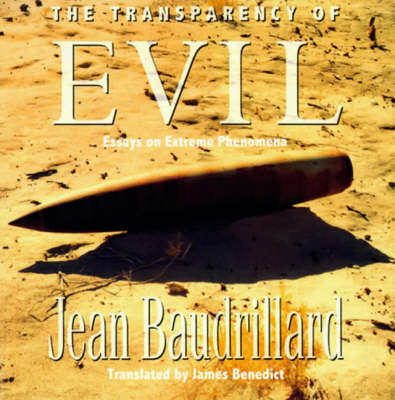 The Transparency of Evil: Essays on Extreme Phenomena