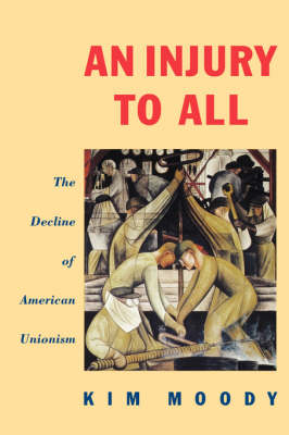 An Injury to All: Decline of American Unionism