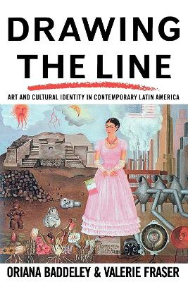 Drawing the Line: Art and Cultural Identity in Contemporary Latin America