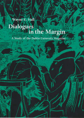 """Dialogues in the Margin: A Study of the """"Dublin University Magazine"""""""