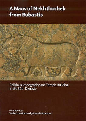 A Naos of Nekhthorheb from Bubastis: Religious Iconography and Temple Building in the 30th Dynasty