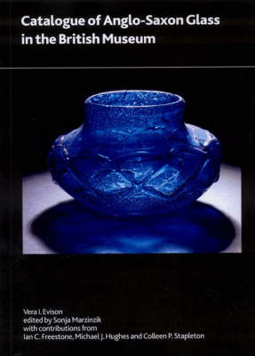 Catalogue of Anglo-Saxon Glass in the British Museum