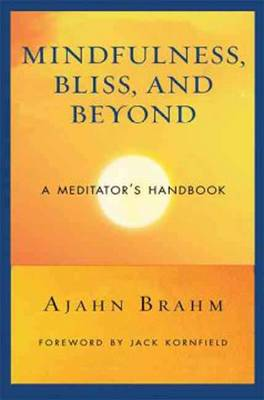 Mindfulness Bliss and Beyond: A Meditator's Handbook