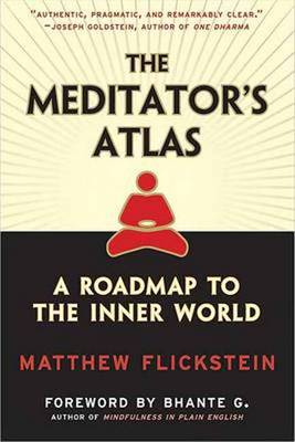 Meditator's Atlas: A Roadmap of the Inner World