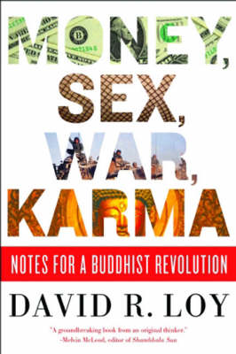Money, Sex, War, Karma: Notes for a Buddhist: v.ution
