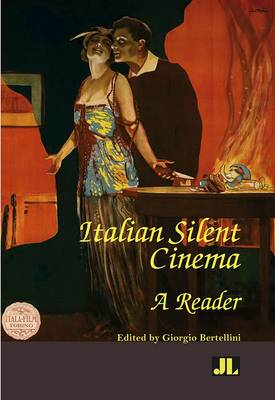 Italian Silent Cinema: A Reader