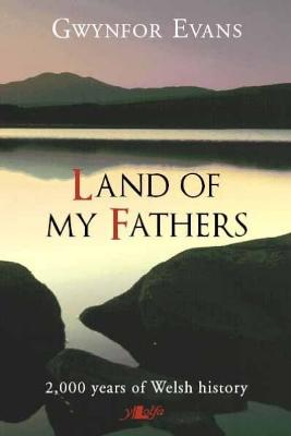 Land of My Fathers - 2000 Years of Welsh History